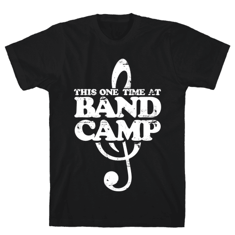 This One Time At Band Camp Mens T-Shirt