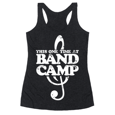 This One Time At Band Camp Racerback Tank Top