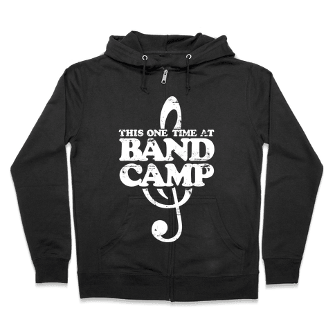 This One Time At Band Camp Zip Hoodie