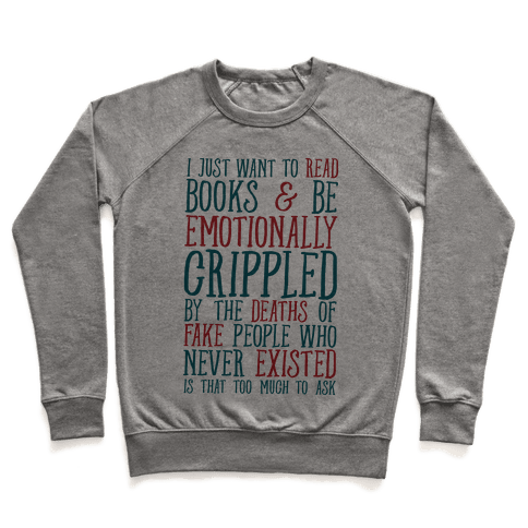 I Just Want to Read Books and be Emotionally Crippled Pullover