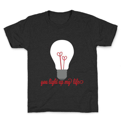 You Light Up My Life Kids T-Shirt