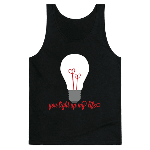 You Light Up My Life Tank Top