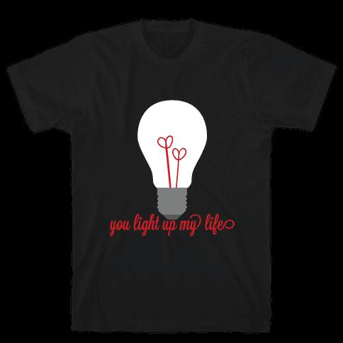 You Light Up My Life Mens T-Shirt