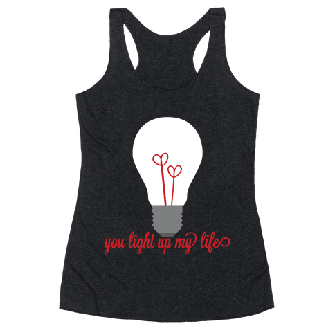 You Light Up My Life Racerback Tank Top