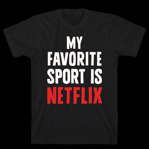 My Favorite Sport Is Netflix Mens T-Shirt
