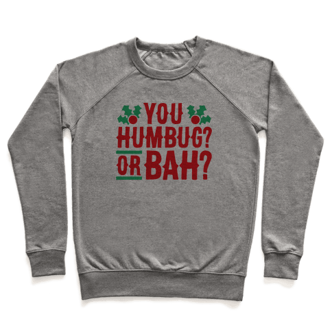 You Humbug? Or Bah? Pullover