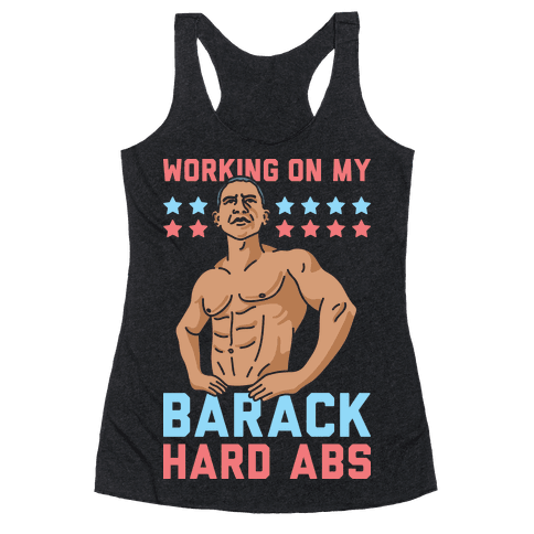 Working On My Barack Hard Abs Racerback Tank Top