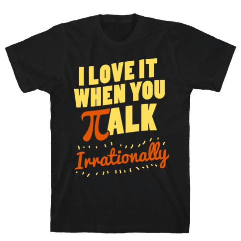 Irrational Talk Mens T-Shirt