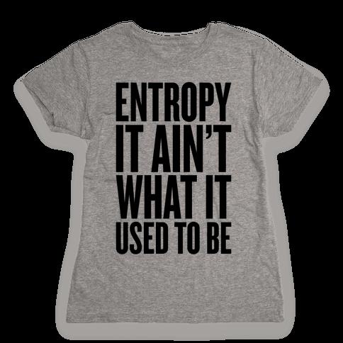 Entropy Womens T-Shirt