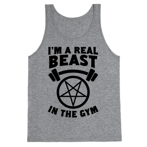 I'm a Real Beast In The Gym Tank Top