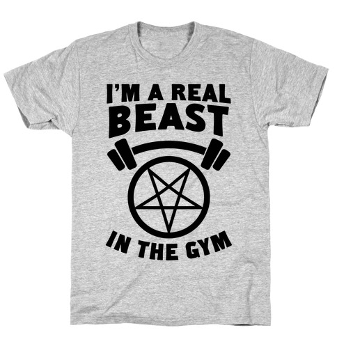 I'm a Real Beast In The Gym T-Shirt