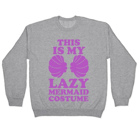 This Is My Lazy Mermaid Costume Pullover