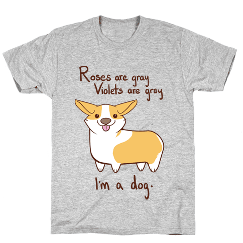 Roses are gray, Violets are gray... Mens T-Shirt