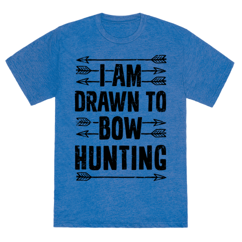 I Am Drawn To Bow Hunting