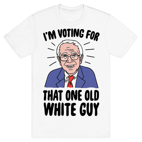 I'm Voting For That One Old White Guy Mens T-Shirt