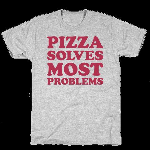 Pizza Solves Most Problems Mens T-Shirt