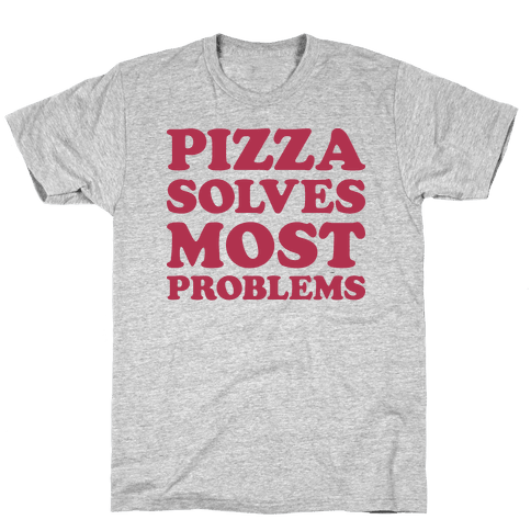 Pizza Solves Most Problems Mens T-Shirt