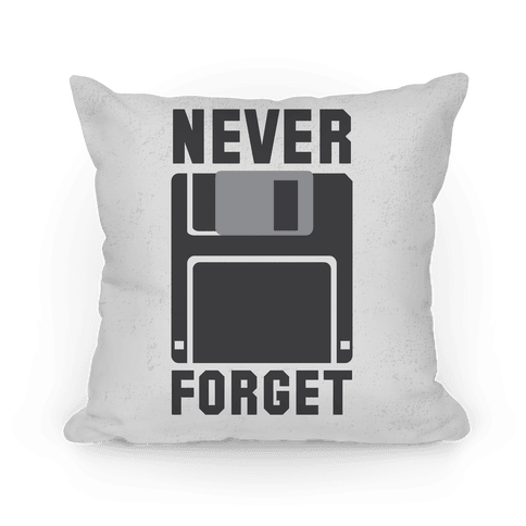 Never Forget The Floppy Pillow