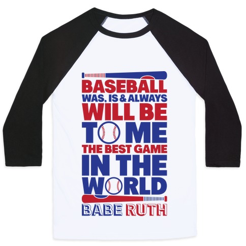 premium selection 6aa90 02911 Babe Ruth - The Best Game In The World Baseball Tee   LookHUMAN