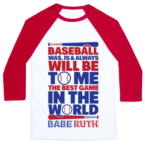 Babe Ruth - The Best Game In The World Baseball Tee