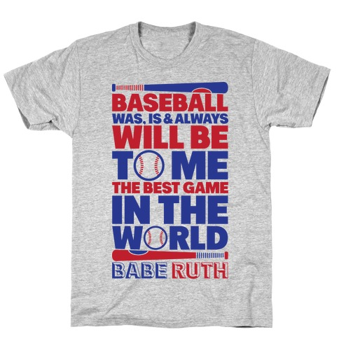 Babe Ruth - The Best Game In The World T-Shirt