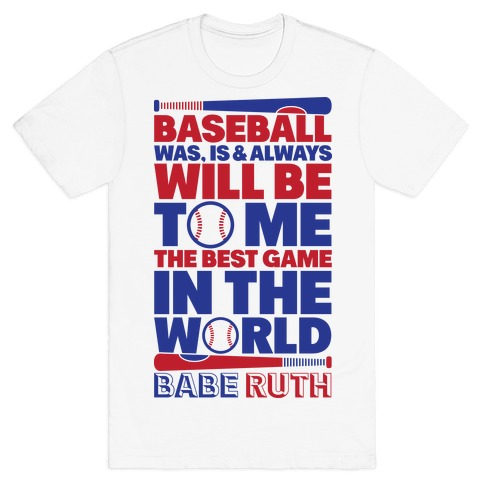 best cheap 96cce 0216e Babe Ruth - The Best Game In The World T-Shirt   LookHUMAN