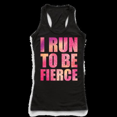 I Run To Be Fierce