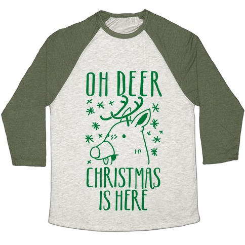 Oh Deer Christmas is Here  Baseball Tee
