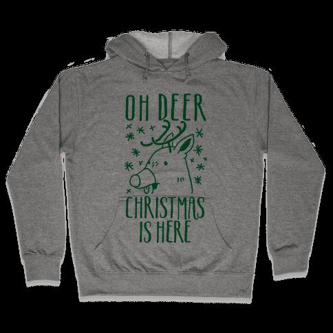 Oh Deer Christmas is Here  Hooded Sweatshirt