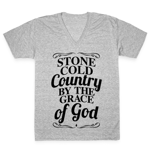 Stone Cold Country By The Grace Of God V-Neck Tee Shirt