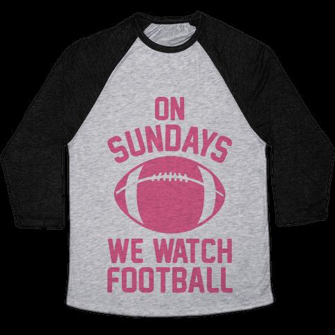 On Sundays We Watch Football Baseball Tee