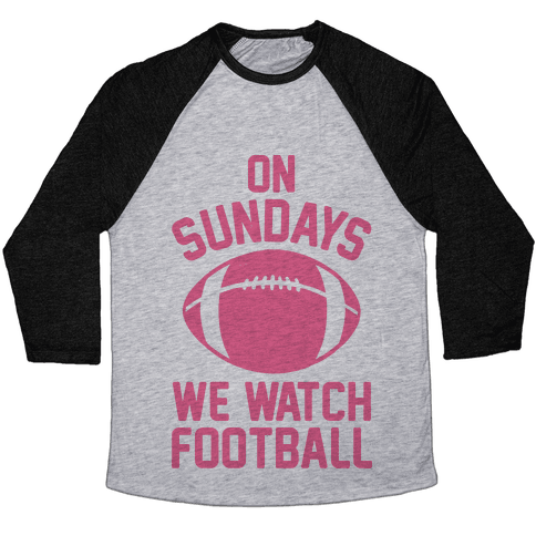 On Sundays We Watch Football Baseball Tee