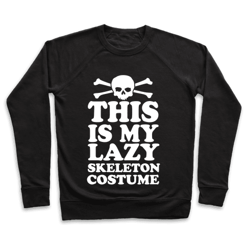 This Is My Lazy Skeleton Costume Pullover