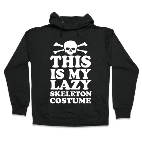 This Is My Lazy Skeleton Costume Hooded Sweatshirt