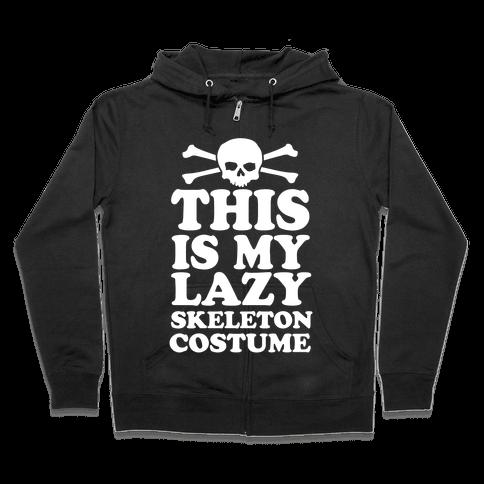 This Is My Lazy Skeleton Costume Zip Hoodie