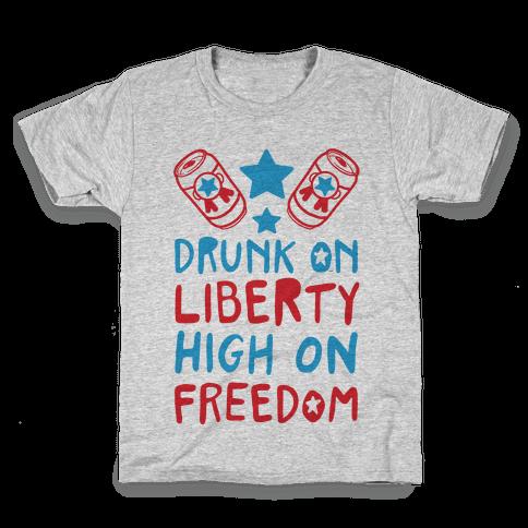 Drunk on Liberty High on Freedom Kids T-Shirt