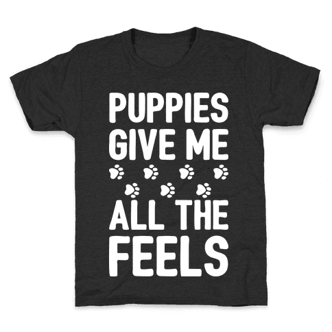 Puppies Give Me All The Feels Kids T-Shirt