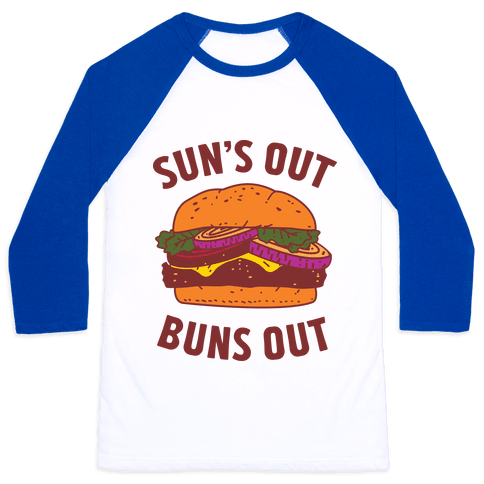 Sun's Out Buns Out Baseball Tee