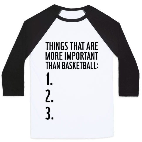 Things That Are More Important Than Basketball Baseball Tee