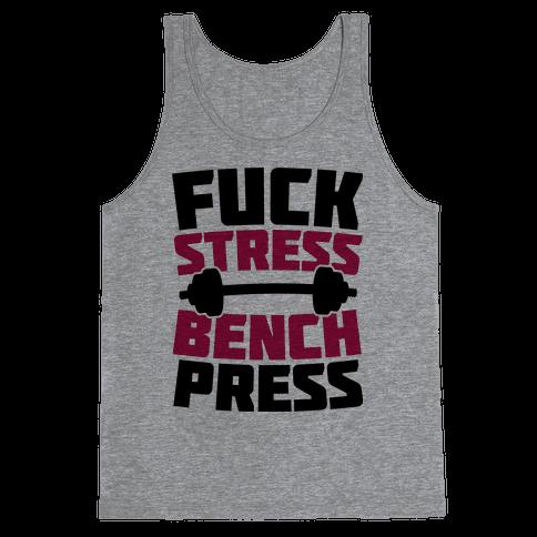 F*** Stress Bench Press Tank Top