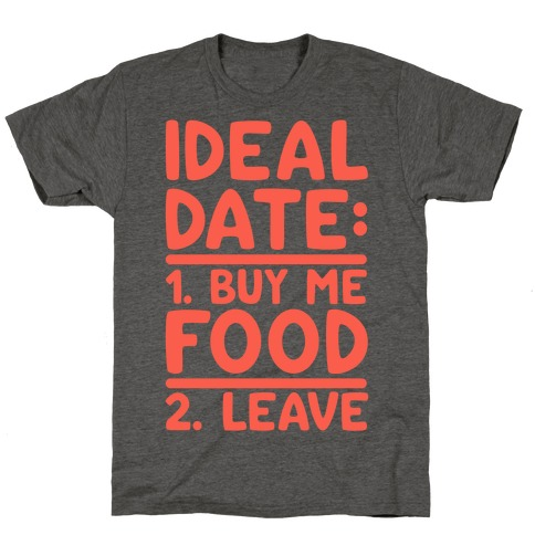 Ideal Date: Buy Me Food, Leave T-Shirt