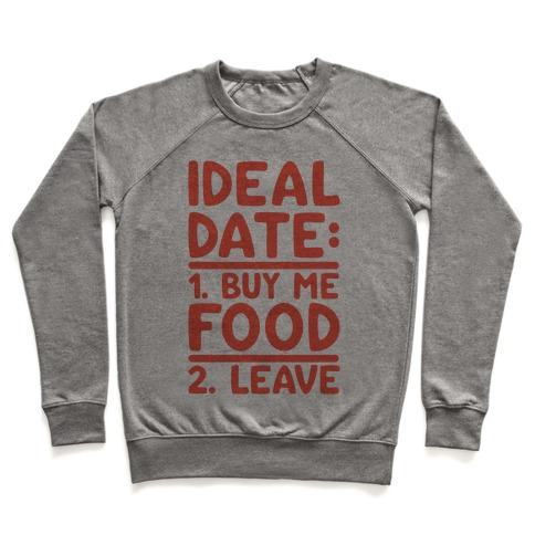 Ideal Date: Buy Me Food, Leave Pullover