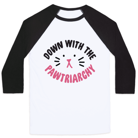 Down With the Pawtriarchy Baseball Tee