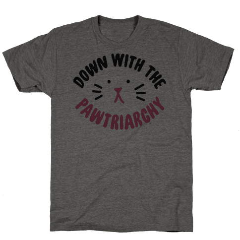 Down With the Pawtriarchy Mens T-Shirt