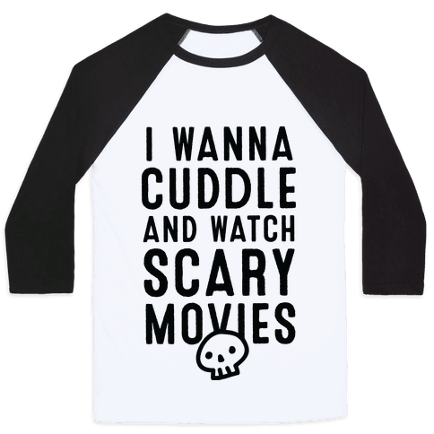 Cuddle and Watch Scary Movies Baseball Tee