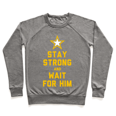 Stay Strong and Wait for Him (Army) Pullover