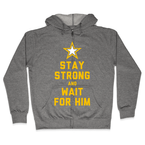 Stay Strong and Wait for Him (Army) Zip Hoodie