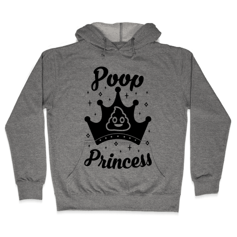 Poop Princess Hooded Sweatshirt