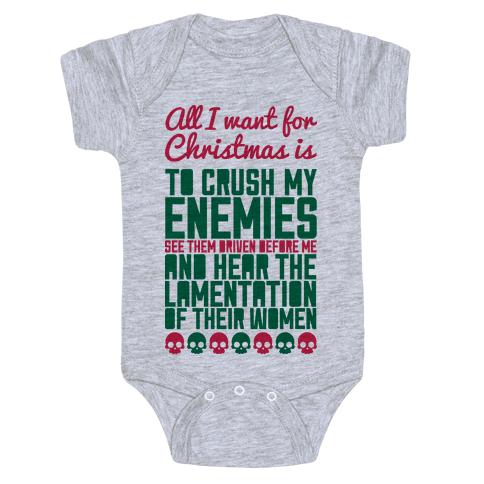 All I Want For Christmas is to Crush My Enemies Baby Onesy
