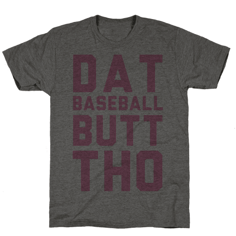 Dat Baseball Butt Tho Mens T-Shirt